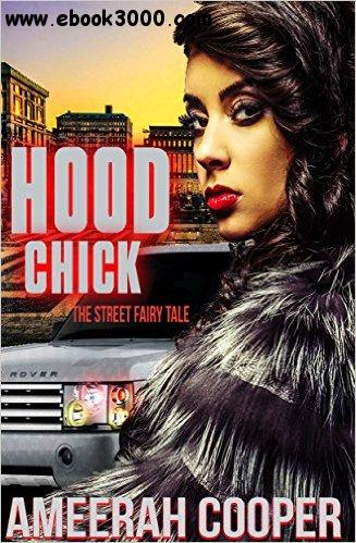 Hood chick: The street fairytale by Ameerah Cooper free download