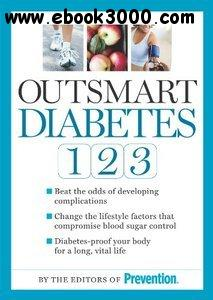 Outsmart Diabetes 1-2-3: A 3-Step Plan to Balance Sugar, Lose Weight, and Reverse Diabetes Complications free download
