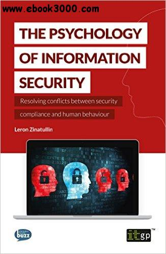 The Psychology of Information Security - Resolving conflicts between security compliance and human behaviour free download