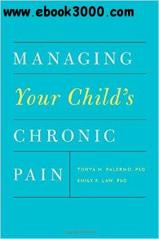 Managing Your Child's Chronic Pain free download