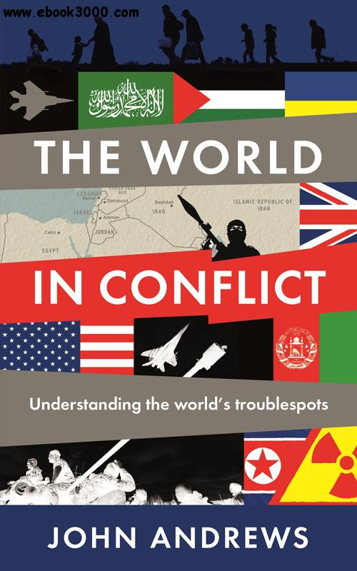 The World in Conflict: Understanding the world's troublespots free download