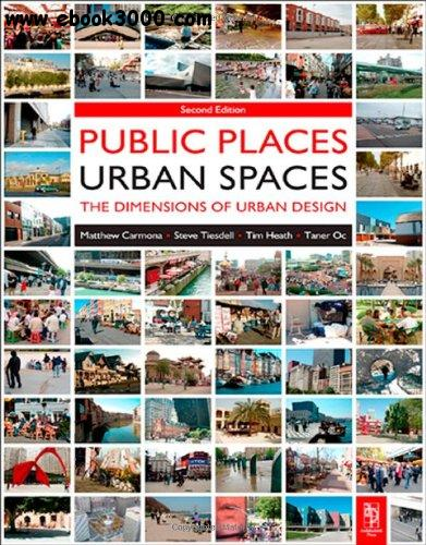 Public Places Urban Spaces: The Dimensions of Urban Design free download