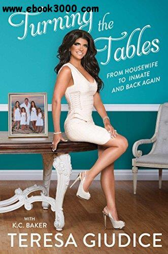 Turning the Tables: From Housewife to Inmate and Back Again free download