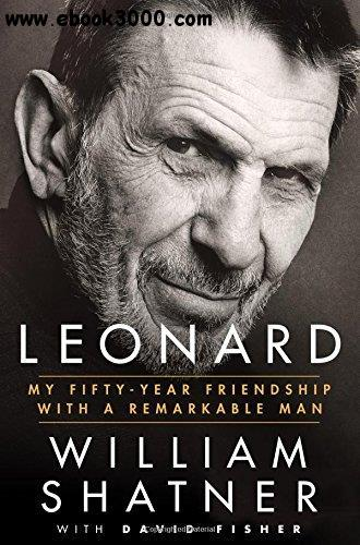 Leonard: My Fifty-Year Friendship with a Remarkable Man free download