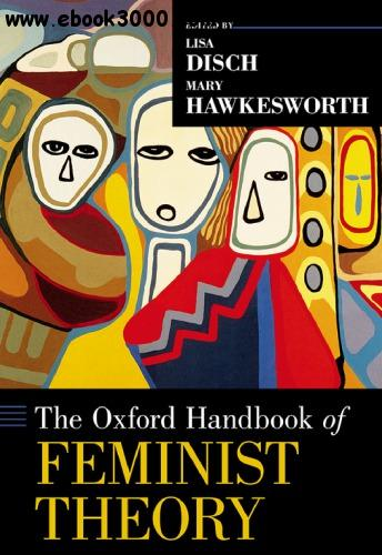 The Oxford Handbook of Feminist Theory free download