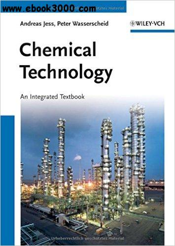 Chemical Technology: An Integral Textbook free download