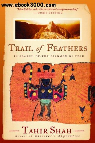 Trail of Feathers: In Search of the Birdmen of Peru free download
