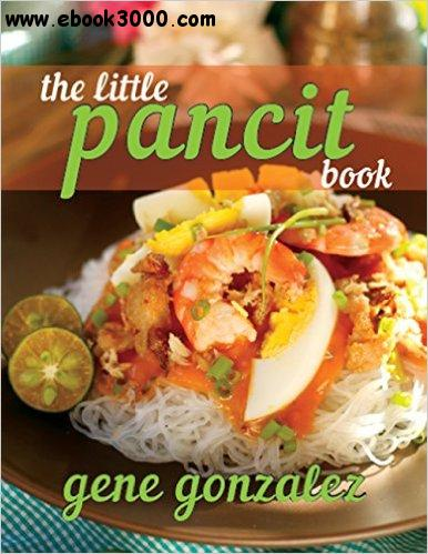 The Little Pancit Book (Pinoy Classic Cuisine Series) free download