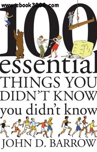 100 Essential Things You Didn't Know You didn't know free download