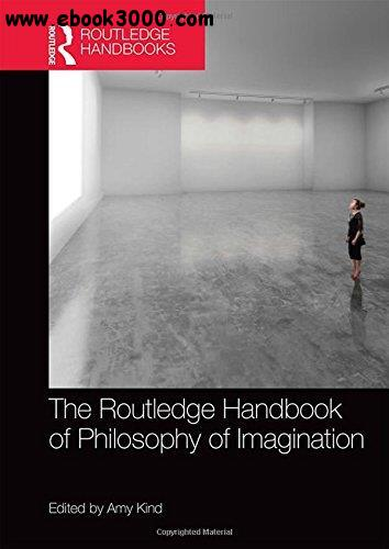 The Routledge Handbook of Philosophy of Imagination free download