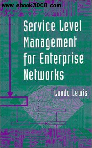 Service Level Management for Enterprise Networks free download