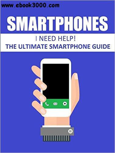 Smartphones: The ultimate smartphone guide free download