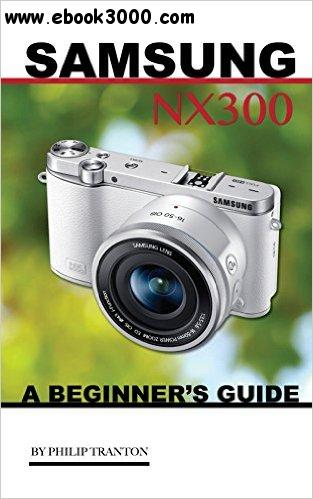 Samsung NX 3000: A Beginner's Guide free download