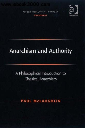 Anarchism and Authority: A Philosophical Introduction to Classical Anarchism free download