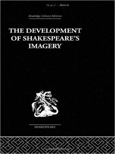The Development of Shakespeare's Imagery free download