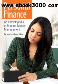 Personal Finance: An Encyclopedia of Modern Money Management free download