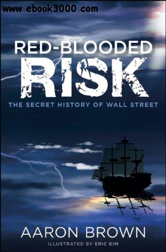 Red-Blooded Risk: The Secret History of Wall Street free download