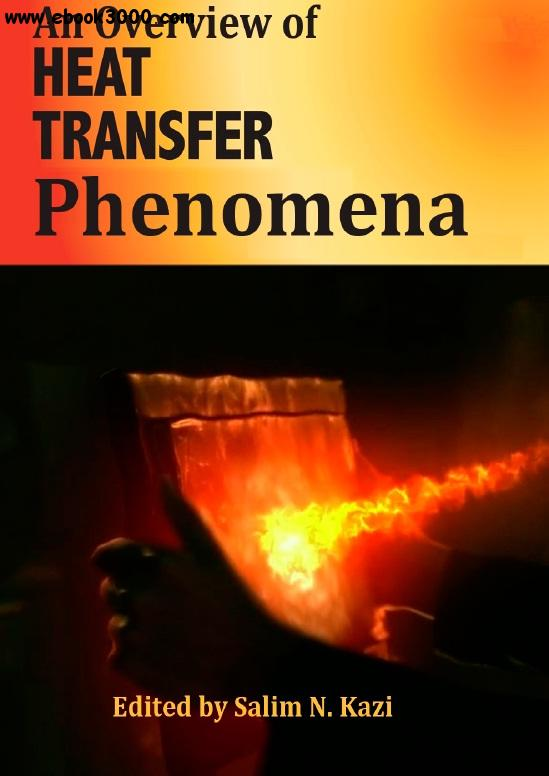 An Overview of Heat Transfer Phenomena ed. by Salim N. Kazi free download