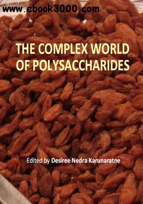 The Complex World of Polysaccharides ed. by Desiree Nedra Karunaratne free download