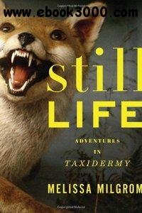 Still Life: Adventures in Taxidermy free download