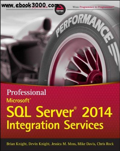 Professional Microsoft SQL Server 2014 Integration Services free download