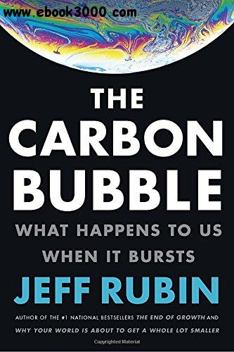 The Carbon Bubble: What Happens to Us When It Bursts free download
