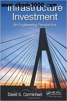 Infrastructure Investment: An Engineering Perspective free download