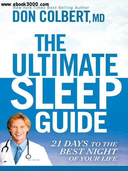 The Ultimate Sleep Guide: 21 Days to the Best Night of Your Life free download