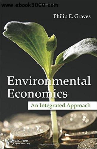 Environmental Economics: An Integrated Approach free download