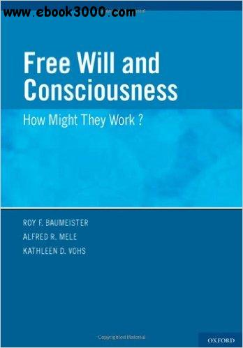 Free Will and Consciousness: How Might They Work? free download