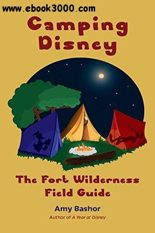 Camping Disney: The Fort Wilderness Field Guide free download