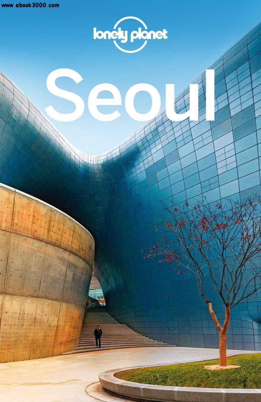 Lonely Planet Seoul, 8 edition (Travel Guide) free download