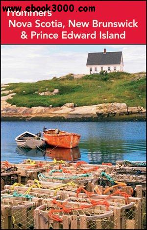 Frommer's Nova Scotia, New Brunswick and Prince Edward Island free download