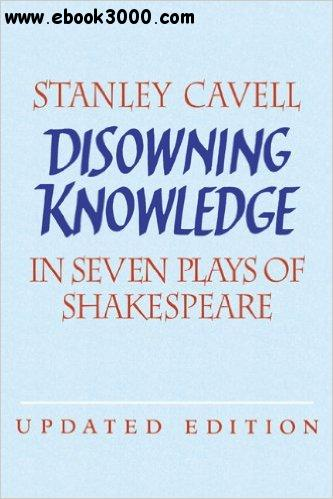 Disowning Knowledge: In Seven Plays of Shakespeare free download