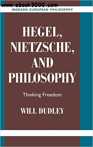 Hegel, Nietzsche, and Philosophy: Thinking Freedom free download