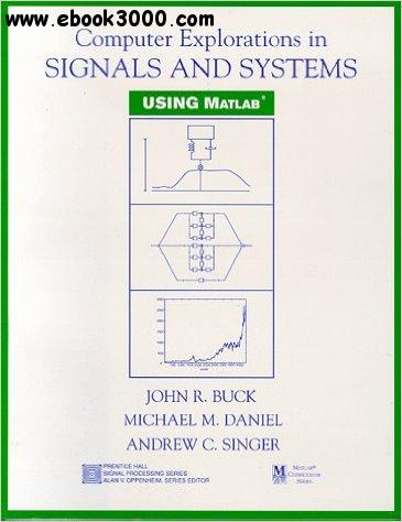 Computer Explorations in Signals and Systems Using MATLAB free download