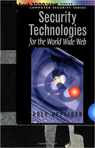 Security Technologies for the World Wide Web free download