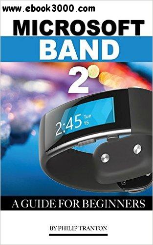 Microsoft Band 2: A Guide for Beginners free download