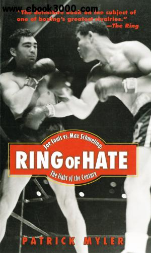 Ring of Hate: Joe Louis vs. Max Schmeling: The Fight of the Century free download