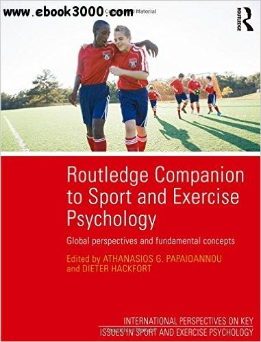 Routledge Companion to Sport and Exercise Psychology: Global perspectives and fundamental concepts free download