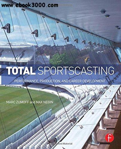 Total Sportscasting: Performance, Production, and Career Development free download