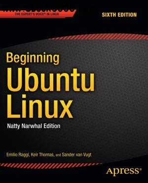 Beginning Ubuntu Linux: Natty Narwhal Edition, 6th Edition free download