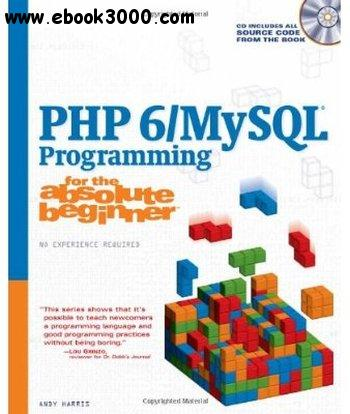 PHP 6/MySQL Programming for the Absolute Beginner free download