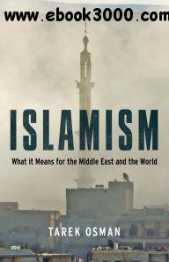 Islamism: What it Means for the Middle East and the World free download