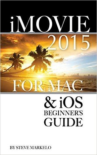 iMovie 2015 for Mac & iOS: Beginner's Guide free download