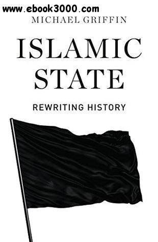 Islamic State: Rewriting History free download