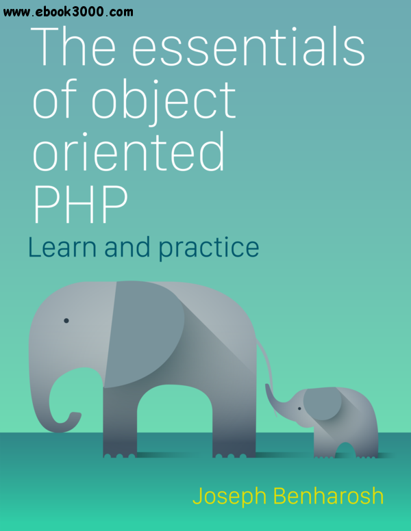 The essentials of Object Oriented PHP free download