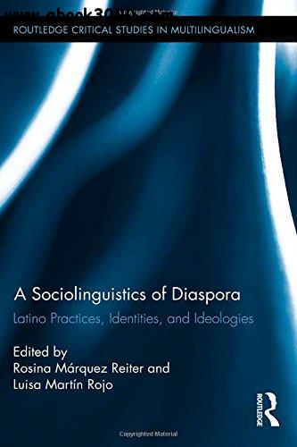 A Sociolinguistics of Diaspora: Latino Practices, Identities, and Ideologies free download