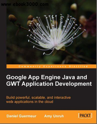 Google App Engine Java and GWT Application Development free download
