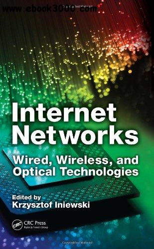 Internet Networks: Wired, Wireless, and Optical Technologies free download